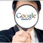 Take advantage of Google Alerts